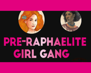 April calendar of events in Reno - Pre - Raphaelite Girl Gang - Fifty Makers Shakers and Heartbreakers from the Victorian Era